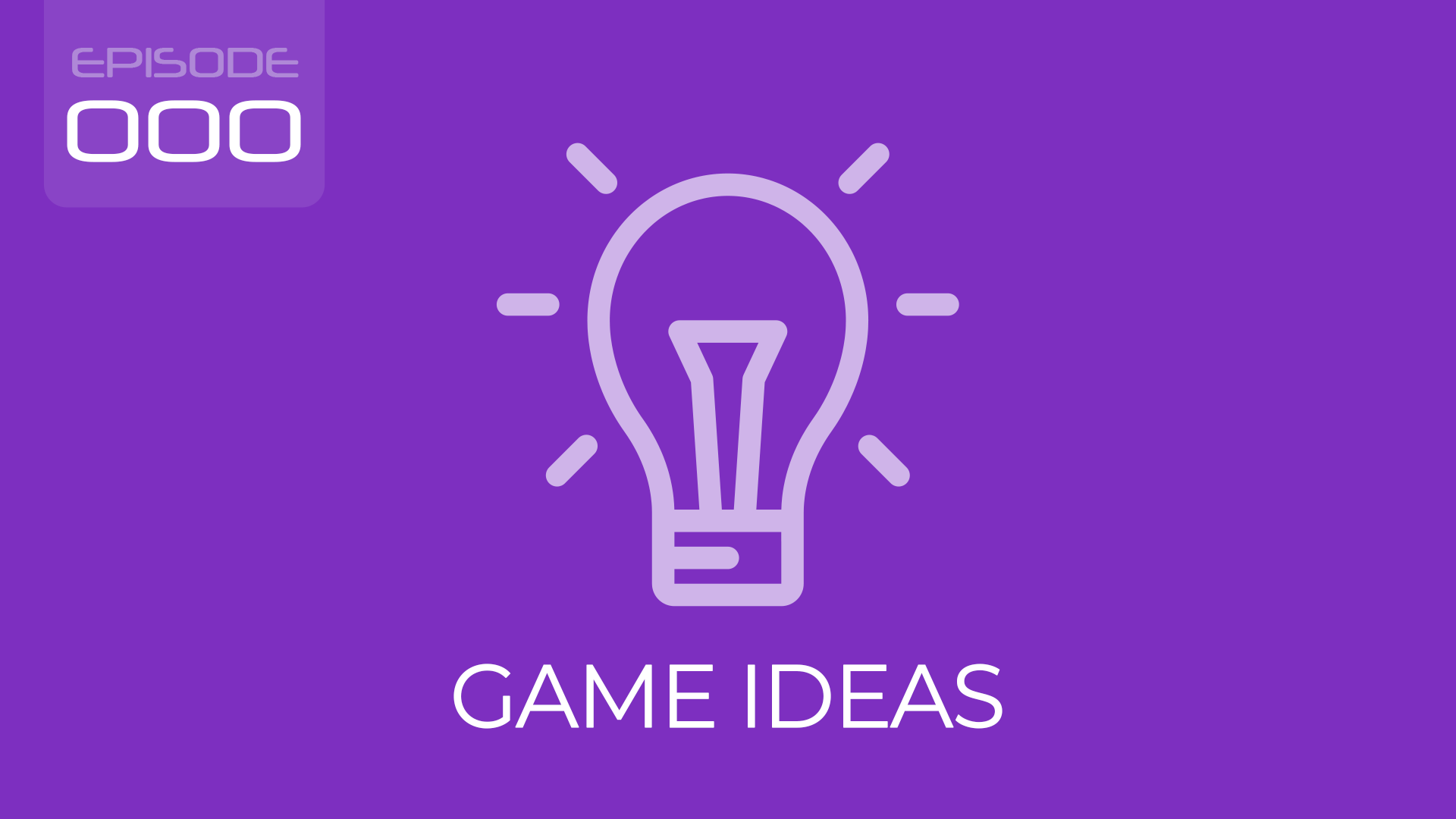 Game Dev Podcast - 000 - How to get Game Ideas