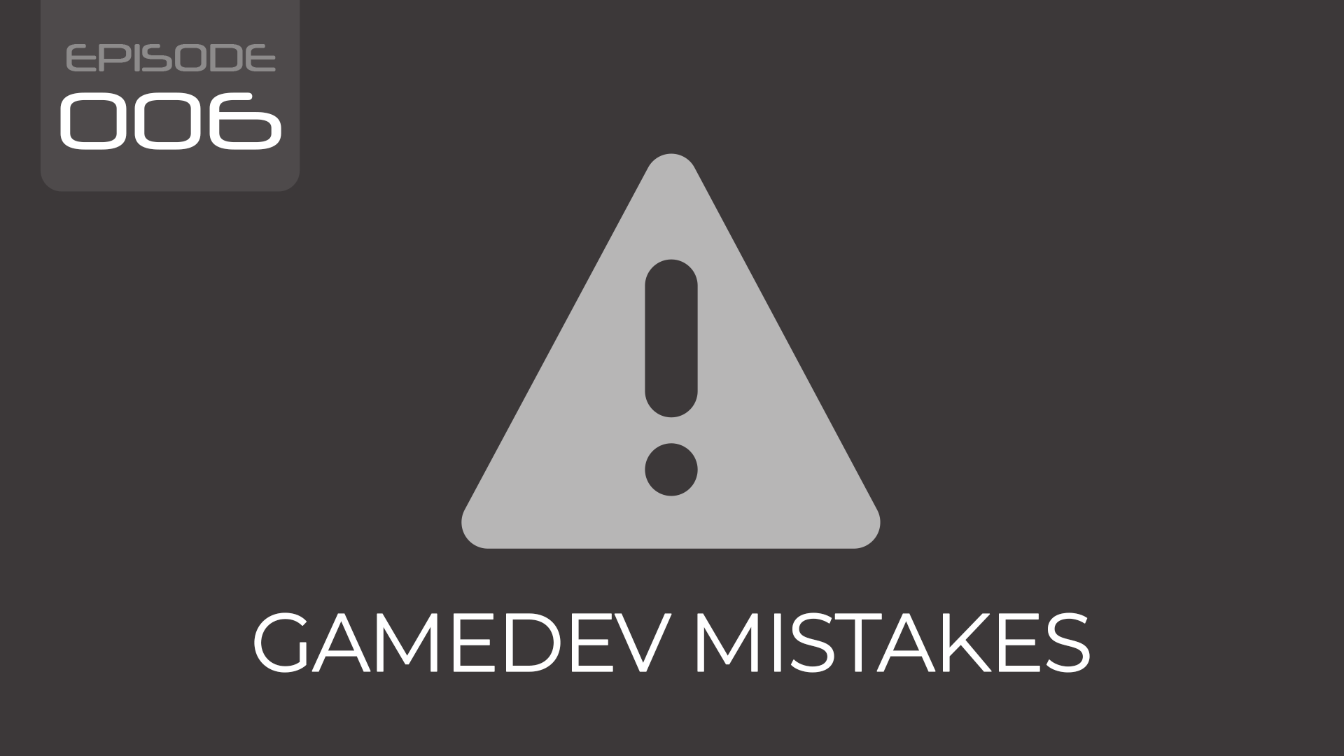 Gamedev Mistakes
