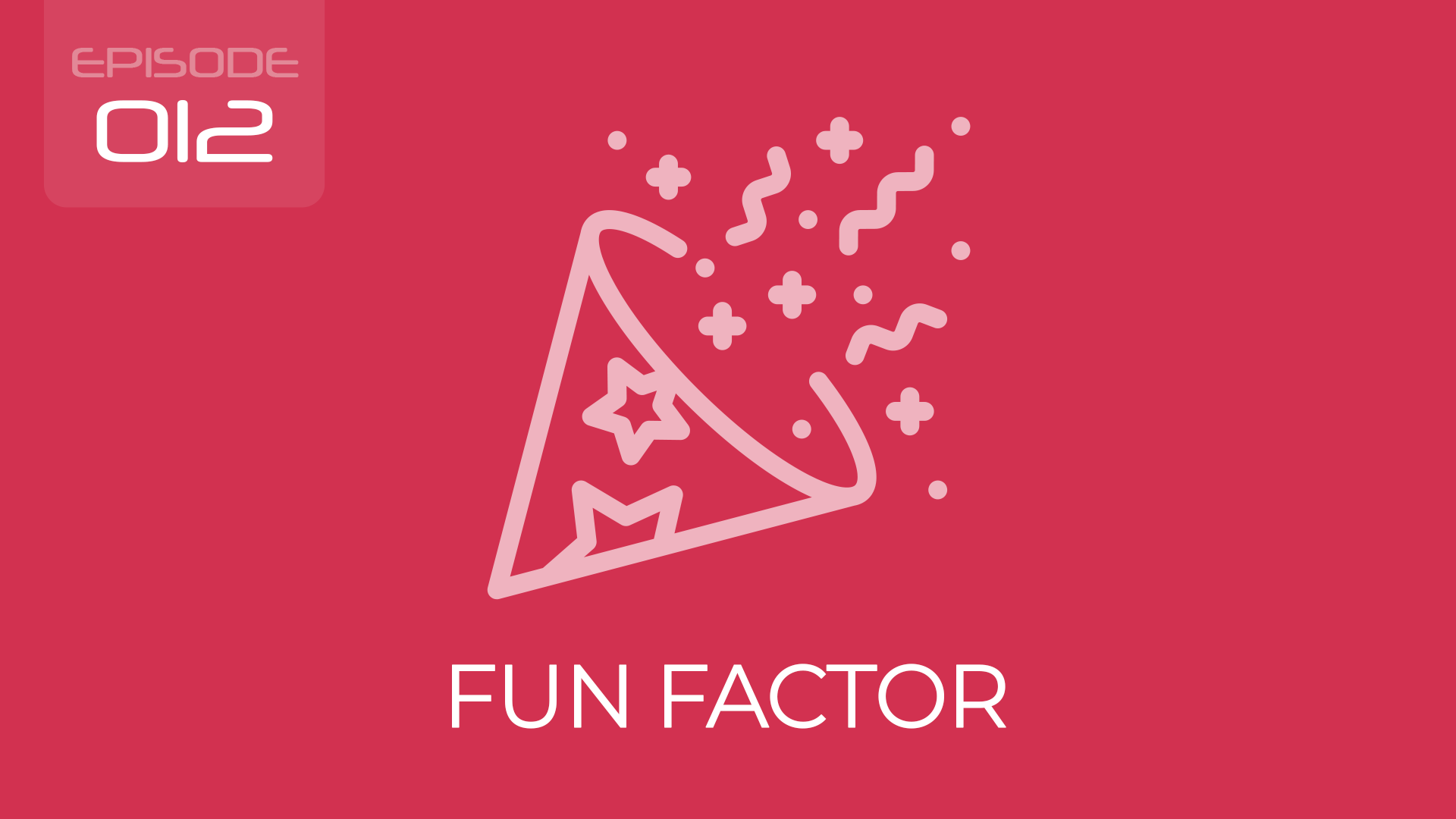 Episode 012 - The 5 factors of fun you'll find in every game you'll ever play