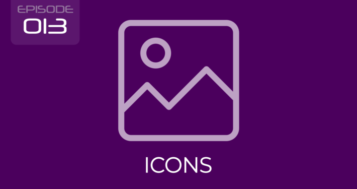 Episode 013 - The 6 Golden Rules & Principles for Effective Icon Design