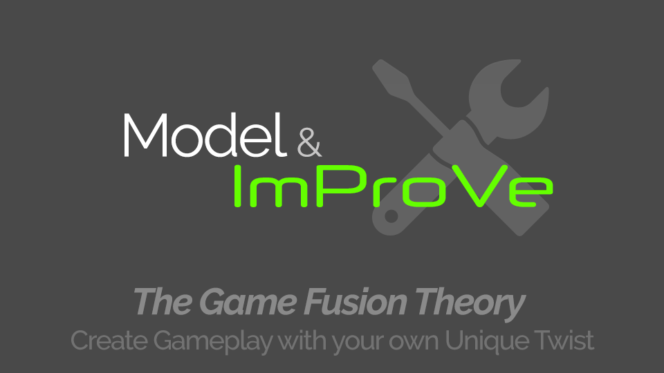 The Game Fusion Theory - Model & Improve
