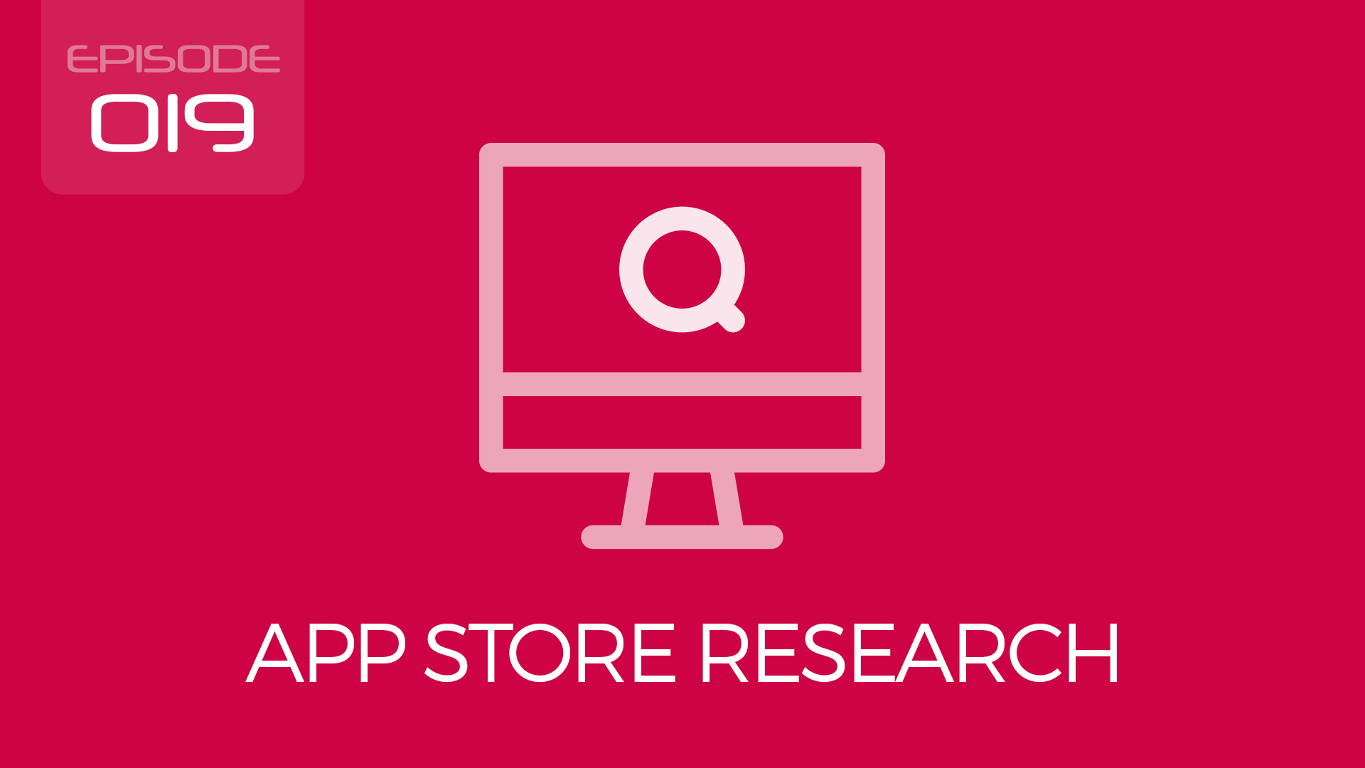 Episode - 019 - App Store Research