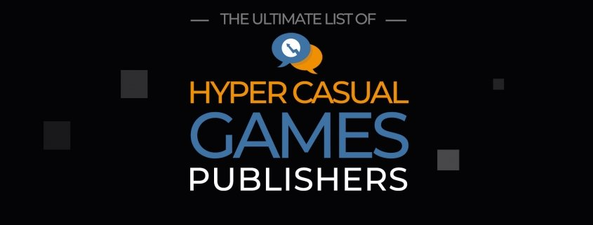 The Ultimate List of Hyper Casual Games Publishers