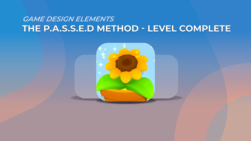 Hyper Casual Game - Game Design Elements - The P.A.S.S.E.D Method
