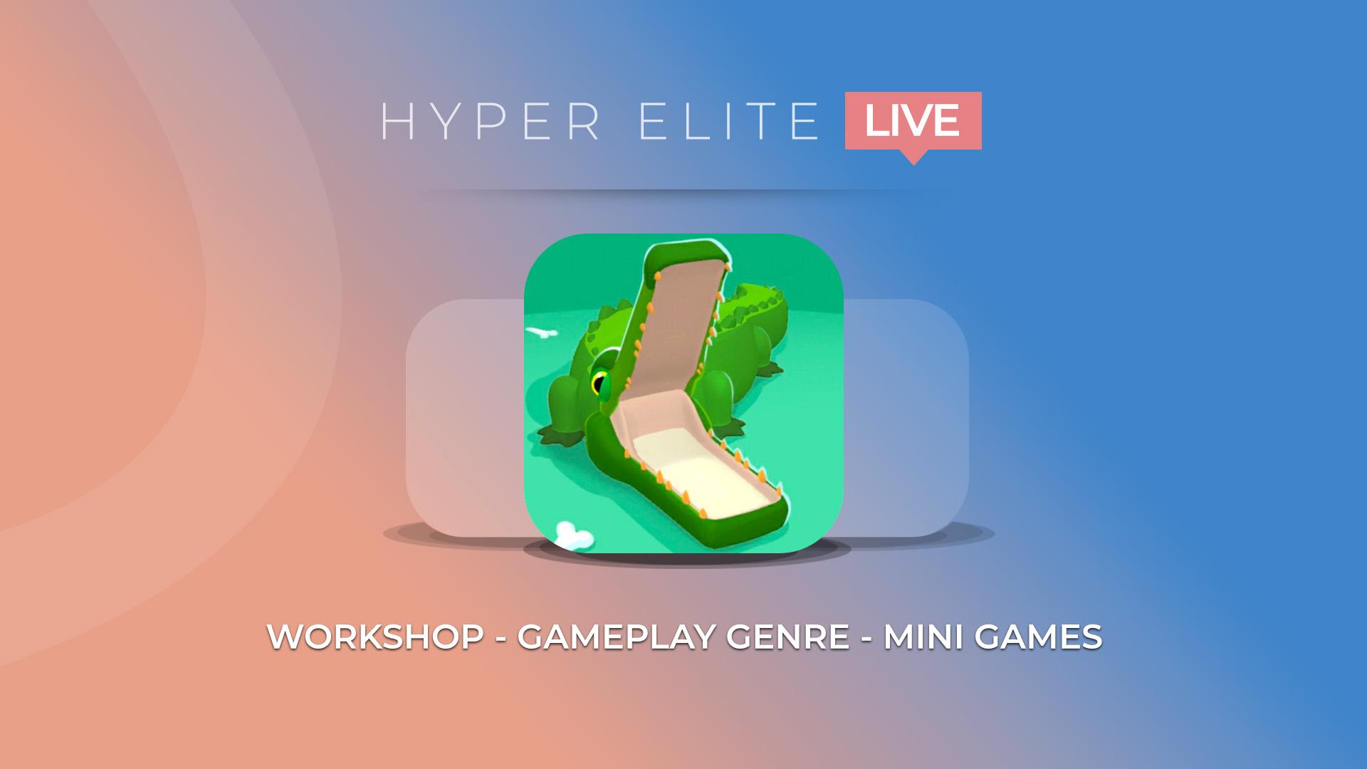 Hyper Elite Live Workshop - Gameplay Genre - Mini Games Games